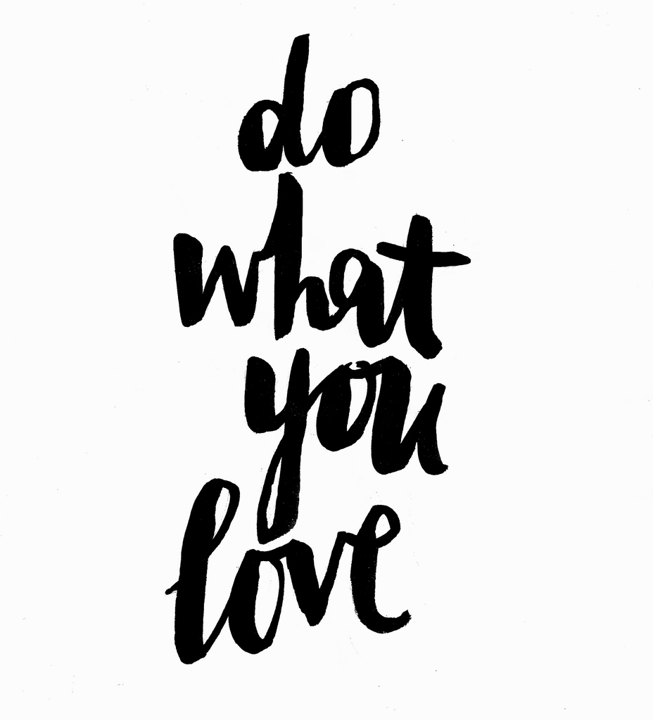 Do What You Love Quotes : Do What You Love Edible Reflections